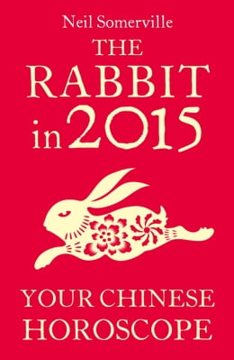 Book The Rabbit in 2015: Your Chinese Horoscope by Neil Somerville