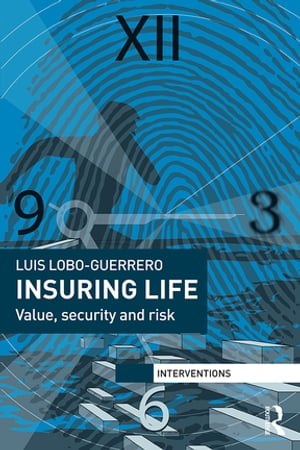 Insuring Life Value,  Security and Risk