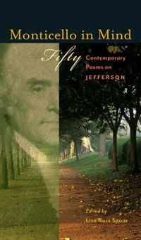 Monticello in Mind: Fifty Contemporary Poems on Jefferson