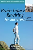 Brain Injury Rewiring for Survivors: A Lifeline to New Connections by Carolyn Dolen