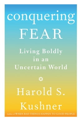 Book Conquering Fear by Harold S. Kushner