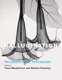 Hallucination: Philosophy and Psychology