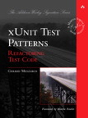 xUnit Test Patterns Refactoring Test Code