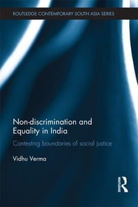 Non-discrimination and Equality in India: Contesting Boundaries of Social Justice