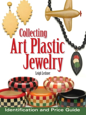 Collecting Art Plastic Jewelry Identification and Price Guide