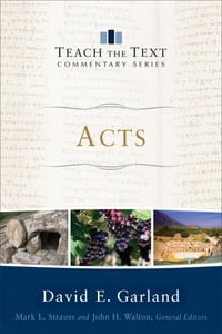 Acts (Teach the Text Commentary Series)