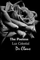 The Poetess Luz Celestial by Dr. Claus