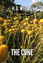 The Cone by H. Wells