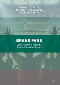 Brand Fans: Lessons from the World's Greatest Sporting Brands