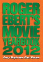 Roger Ebert's Movie Yearbook 2012 by Roger Ebert