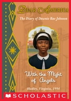 Dear America: With the Might of Angels by Andrea Davis Pinkney