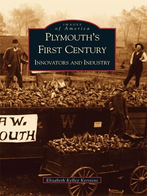 Plymouth's First Century Innovators and Industry