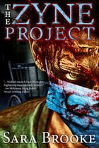 The Zyne Project by Sara Brooke