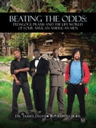 BEATING THE ODDS: PEDAGOGY, PRAXIS AND THE LIFE-WORLD OF FOUR AFRICAN AMERICAN MEN