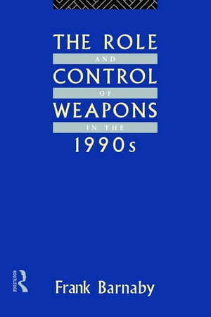 The Role and Control of Weapons in the 1990s