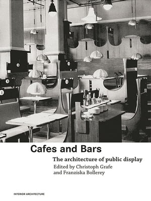 Cafes and Bars The Architecture of Public Display