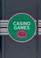 The Little Black Book of Casino Games by John Hartley