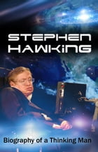 Stephen Hawking - Biography of a Thinking Man by Carmen Beatty