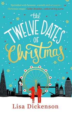 The Twelve Dates of Christmas: the gloriously festive and romantic read for Christmas 2020 by Lisa Dickenson