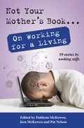 Not Your Mother's Book On Working for a Living a11ddbf0-c2e0-4997-a7b1-8fe7ba40c577