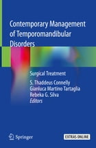 Contemporary Management of Temporomandibular Disorders: Surgical Treatment by S. Thaddeus Connelly