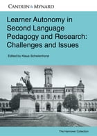 Learner Autonomy in Second Language Pedagogy and Research: Challenges and Issues by Klaus Schwienhorst
