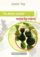 The Benko Gambit: Move by Move by Junior Tay