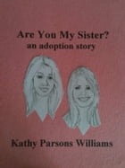 Are You My Sister? an adoption story
