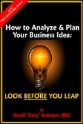 How to Analyze & Plan Your Business Idea: Look Before You Leap