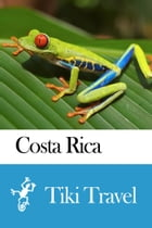 Costa Rica Travel Guide - Tiki Travel by Tiki Travel
