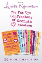 The Complete Fab Confessions of Georgia Nicolson: Books 1-10 (The Fab Confessions of Georgia Nicolson) by Louise Rennison