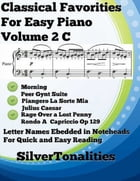 Classical Favorites for Easy Piano Volume 2 C by Silver Tonalities