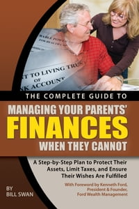 The Complete Guide to Managing Your Parents' Finances When They Cannot: A Step-by-Step Plan to…