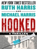 Hooked, A Thriller by Ruth Harris and Michael Harris