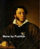 Marie, a story of Russian love by Alexander Pushkin