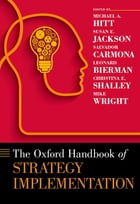 The Oxford Handbook of Strategy Implementation by Michael A. Hitt