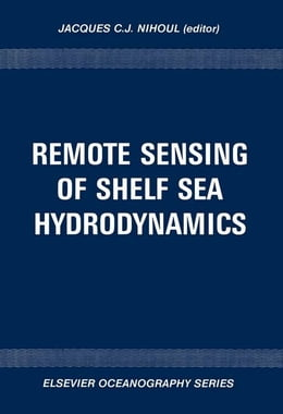 Book Remote Sensing of Shelf Sea Hydrodynamics by Nihoul, J.C.J.