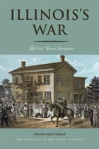 Illinois's War: The Civil War in Documents