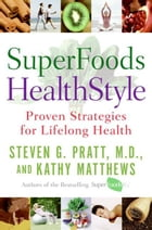 SuperFoods HealthStyle: A Year of Rejuvenation by Kathy Matthews
