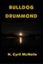 Bulldog Drummond by H. Cyril McNeile