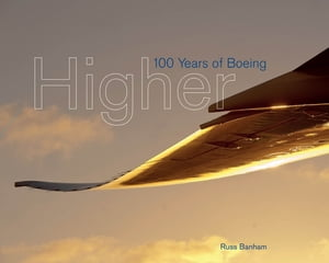 Higher 100 Years of Boeing