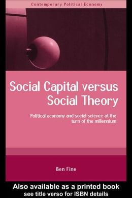 Book Social Capital Versus Social Theory by Fine, Ben
