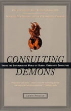 Consulting Demons: Inside the Unscrupulous World of Global Corporate Consulting by Lewis Pinault