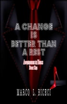 A Change is Better than a Rest.: Adventures in Heels. Book One. by Marco Biceci