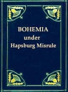 Bohemia under Hapsburg Misrule by Various