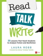 Read, Talk, Write: 35 Lessons That Teach Students to Analyze Fiction and Nonfiction