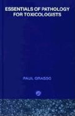 Book Essentials of Pathology for Toxicologists by Grasso, Paul