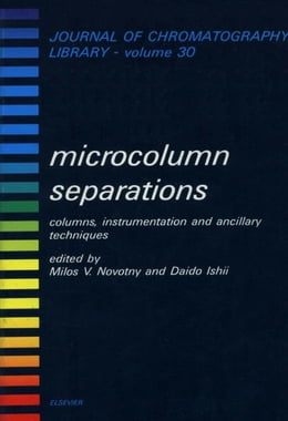 Book Microcolumn Separations: Columns, Instrumentation and Ancillary Techniques by Novotny, M.V.