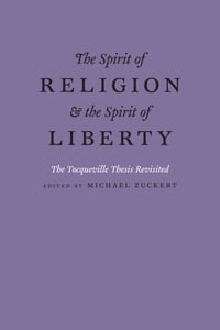 The Spirit of Religion and the Spirit of Liberty: The Tocqueville Thesis Revisited