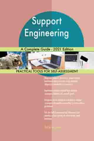 Support Engineering A Complete Guide - 2021 Edition by Gerardus Blokdyk